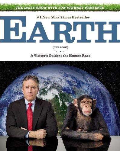 9780446199438: The Daily Show with Jon Stewart Presents Earth (The Book): A Visitor's Guide to the Human Race