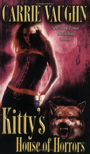 Kitty's House of Horrors (Kitty Norville): Carrie Vaughn