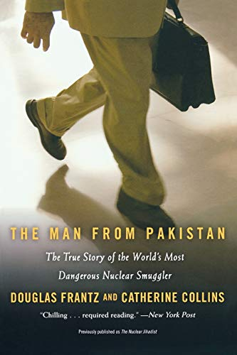 9780446199582: The Man from Pakistan: The True Story of the World's Most Dangerous Nuclear Smuggler