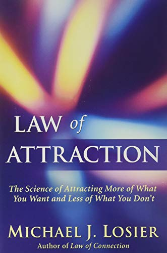 9780446199735: Law of Attraction: The Science of Attracting More of What You Want and Less of What You Don't