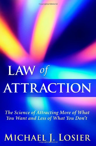 9780446199742: Law of Attraction: The Science of Attracting More of What You Want and Less of What You Don't