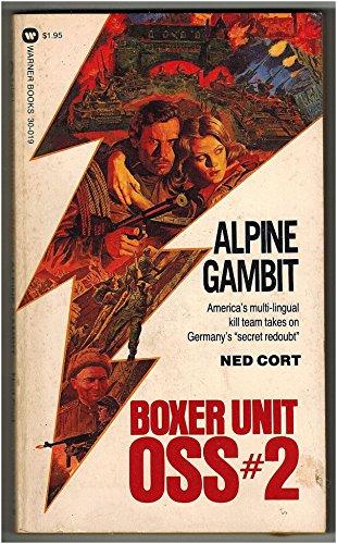 Boxer Unit-OSS, No. 2 : Alpine Gambit: Cort, Ned