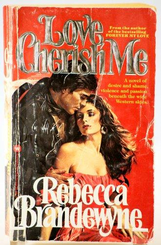 Love, Cherish Me: Brandewyne, Rebecca
