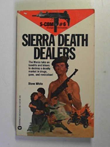 S-Com No. 6: Sierra Death Dealers: Steve White