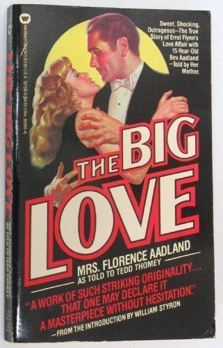 The Big Love: Aadland, Florence