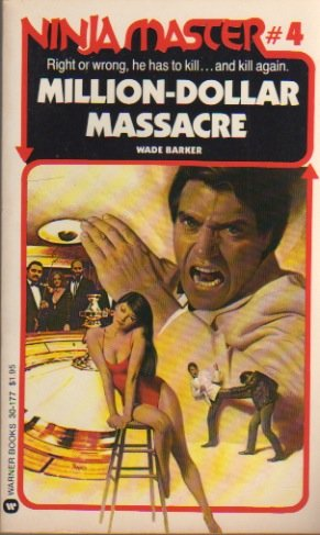 Million-Dollar Massacre (Ninja Master No. 4)