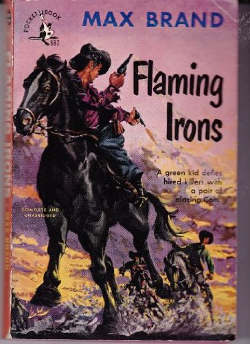 Flaming Irons (9780446302609) by Max Brand