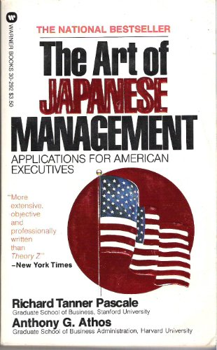 The Art of Japanese Management: Applications for American Executives: Pascale, Richard Tanner; ...