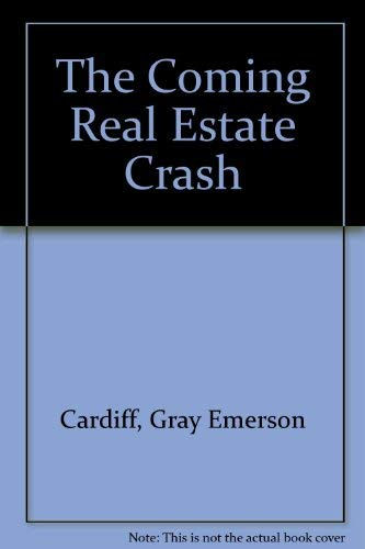 9780446303118: The Coming Real Estate Crash