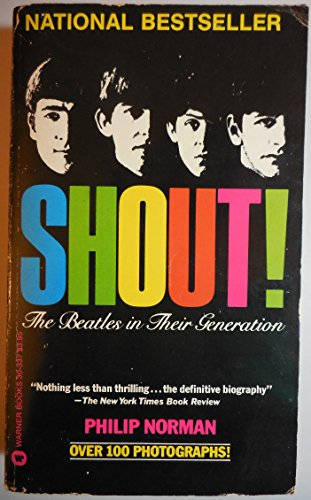 9780446303378: Shout: The Beatles in Their Generation