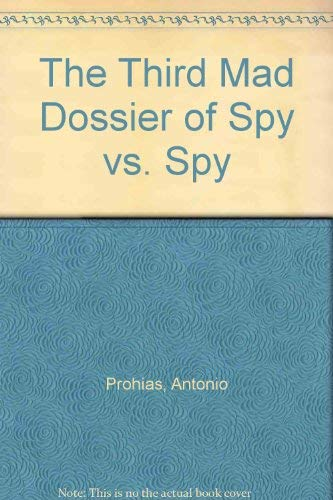 THE THIRD MAD DOSSIER OF SPY VS. SPY: Prohias, Antonio