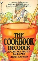 9780446306058: The Cookbook Decoder : or, Culinary Alchemy Explained