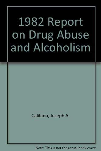 1982 Report on Drug Abuse and Alcoholism: Califano, Joseph A.