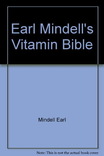 Earl Mindell's Vitamin Bible (0446306266) by Earl Mindell