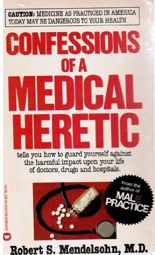 9780446306270: Confessions of Medical Heretic