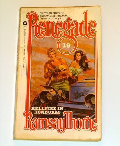 Renegade: Hellfire in Honduras - Book #19: Ramsay, Thorne
