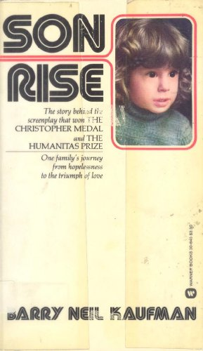 Son Rise: Kaufman, Barry Neil