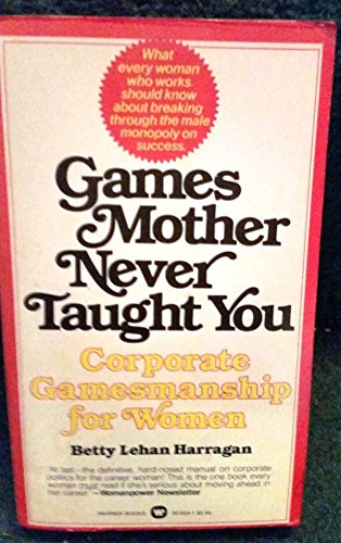 9780446306546: Games Mother Never Taught You