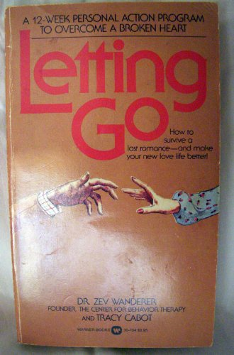 9780446307048: Letting Go: A Twelve Week Personal Action Program to Overcome a Broken Heart