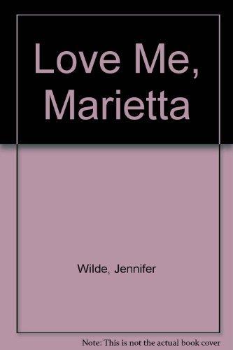 9780446307239: Love Me, Marietta