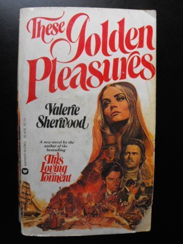 These Golden Pleasures: Sherwood, Valerie