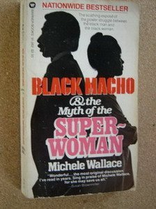 9780446309585: Black Macho and the Myth of the Superwoman