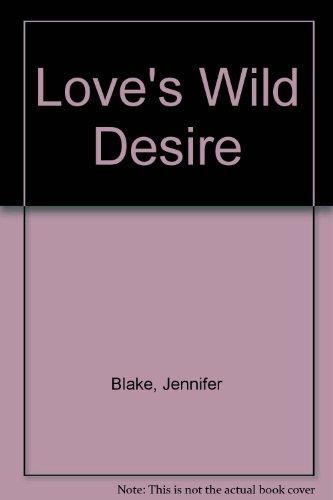 9780446310673: Love's Wild Desire