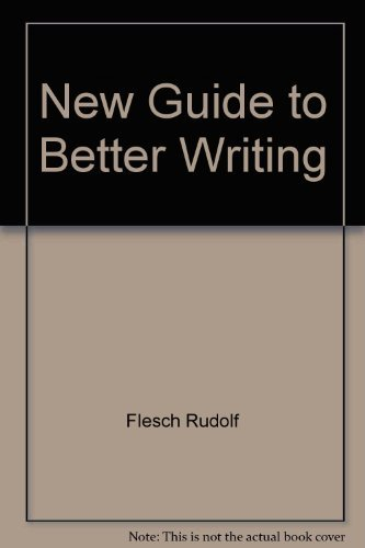 9780446310918: New Guide to Better Writing