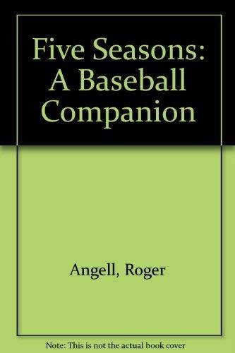 9780446311038: Five Seasons: A Baseball Companion