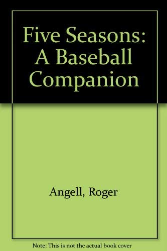 9780446311038: Five Seasons: A Baseball Companion