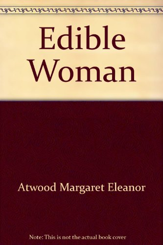 Edible Woman (0446311057) by Margaret Eleanor Atwood