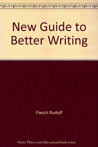 9780446311731: New Guide to Better Writing