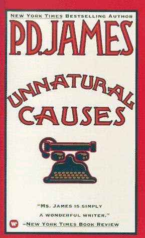 Unnatural Causes (Adam Dagliesh Mystery Series #3): James, P. D.