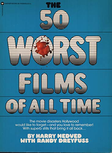 9780446312578: The fifty worst films of all time: (and how they got that way)