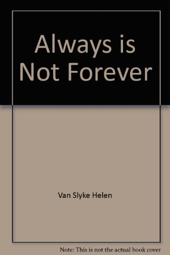 Always is Not Forever: Van Slyke, Helen
