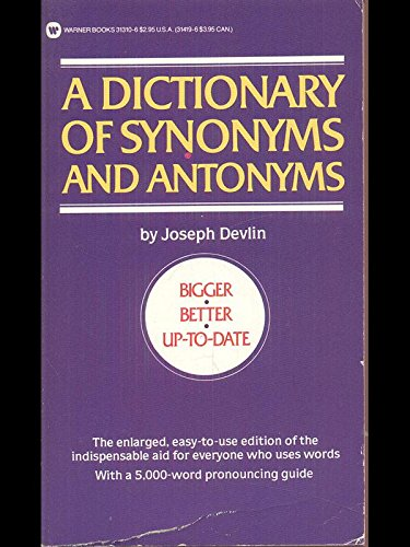 9780446313131: A Dictionary of Synonyms and Antonyms