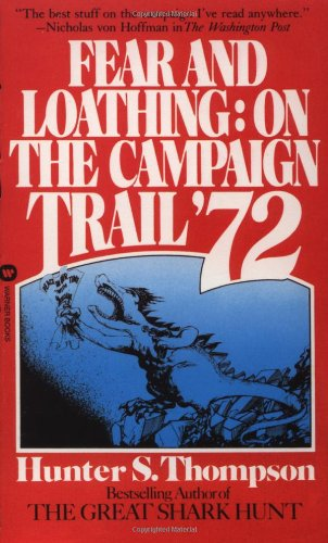 9780446313643: Fear and Loathing: On the Campaign Trail '72