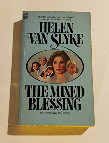 The Mixed Blessing: Slyke, Helen Van