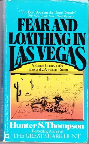 9780446313933: Fear and Loathing in Las Vegas: A Savage Journey to the Heart of the American Dream