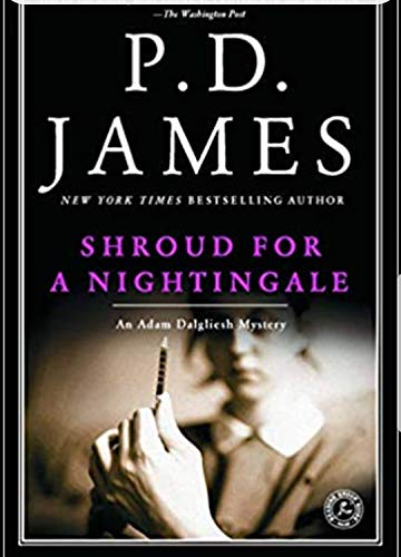 Shroud for a Nightingale: James, P. D.
