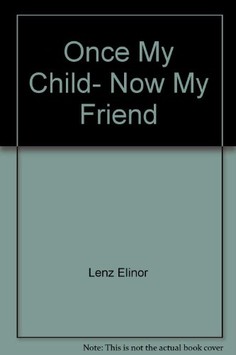 9780446320528: Once My Child, Now My Friend