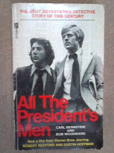 an analysis of the book all the presidents men by carl bernstein and bob woodward Alex wolbrom extra credit: all the presidents men prof hernandez rec #31 in the movie all the presidents men, carl bernstein and find study resources main menu by school by subject by book literature study guides infographics get.