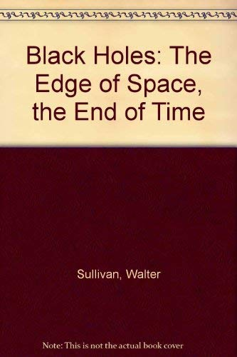 9780446322881: Black Holes: The Edge of Space, the End of Time