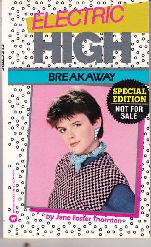 Breakaway (Electric High, No. 1): Jane F. Thornton