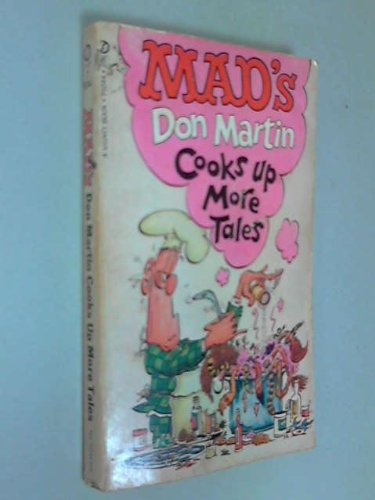 9780446324663: Mad's Don Martin Cooks Up More Tales