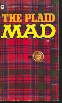 The Plaid Mad 9780446325363 Many hilarious features. On the back - You'll laugh yourself silly when you see what we've got under our kilt! First printing, June 1985.