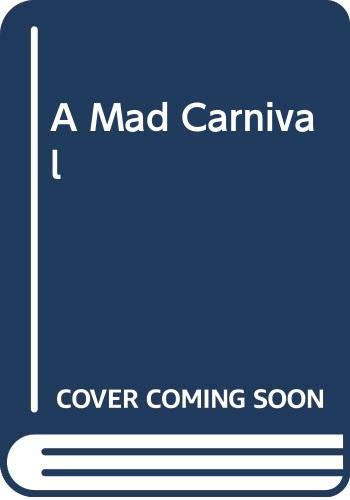 A Mad Carnival: Editor-MAD Magazine