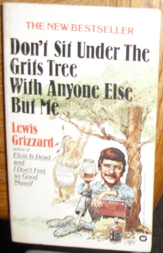Don't Sit Under the Grits Tree with Anyone But Me (0446327638) by Grizzard, Lewis