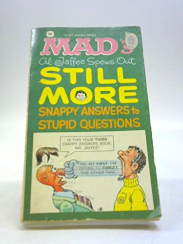 9780446328258: mad's al jaffee spews out still more snappy answers to stupid questions