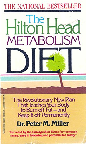 9780446328494: Hilton Head Metabolism Diet - The Revolutionary New Plan That Teaches Your Body to Burn off Fat - and Keep it Off Permanently